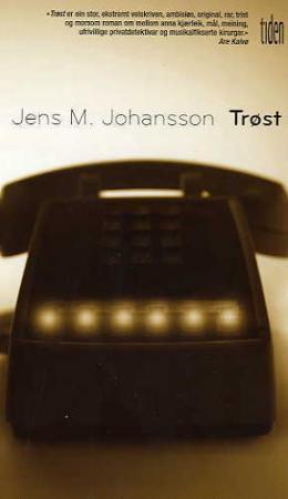 """""""Trøst - roman"""" av Jens M. Johansson"""