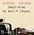 """""""Sannheten og andre løgner"""" av Sascha Arango"""