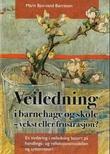 """""""Veiledning i barnehage og skole - vekst eller frustrasjon? - en innføring i veiledning basert på handlings- og refleksjonsmodellen og systemteori"""" av Marit Bjorvand Børresen"""