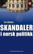 """""""Skandaler i norsk politikk"""" av Tor Midtbø"""