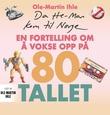 """""""Da He-Man kom til Norge - en fortelling om å vokse opp på 80-tallet"""" av Ole-Martin Ihle"""