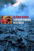 """""""Terrorismens historie"""" av Björn Kumm"""