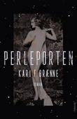 """""""Perleporten - roman"""" av Kari Fredrikke Brænne"""