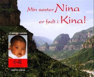 """""""Min søster Nina er født i Kina!"""" av Liv Wiborg Karlsen"""