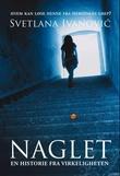 """""""Naglet - en historie fra virkeligheten"""" av Svetlana Ivanovic"""