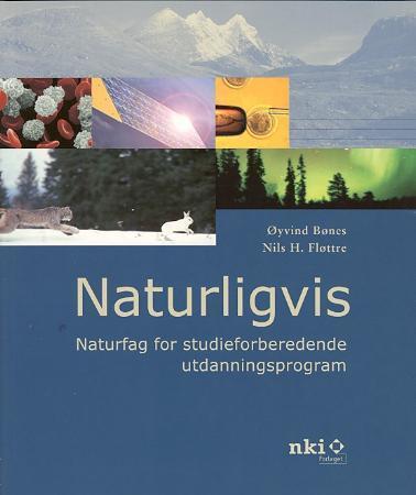 """""""Naturligvis - naturfag for studieforberedende utdanningsprogram"""" av Øyvind Bønes"""