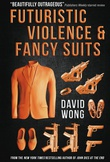 """""""Futuristic Violence and Fancy Suits"""" av David Wong"""