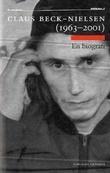 """Claus Beck-Nielsen (1963-2001) - en biografi"" av Claus Beck-Nielsen"