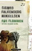 """""""Før flommen en reise i Talibans skygge"""" av Sigurd Falkenberg Mikkelsen"""