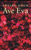 """""""Ave Eva - herregårdsroman"""" av Edvard Hoem"""
