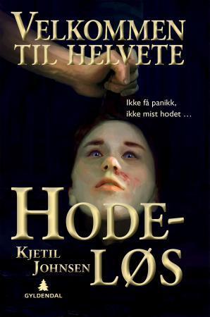 """""""Hodeløs - ikke få panikk, ikke mist hodet"""" av Kjetil Johnsen"""