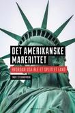 """""""Det amerikanske marerittet - hvordan USA ble et splittet land"""" av Thor Steinhovden"""