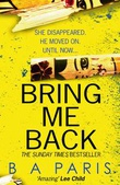 """Bring me back"" av B.A. Paris"