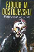 """""""Forbrytelse og straff - roman i seks deler med en epologi"""" av Fjodor Mikhajlovitsj Dostojevskij"""
