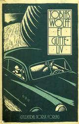 """""""Et gutteliv"""" av Tobias Wolff"""