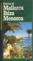 """""""God tur til Mallorca, Ibiza, Menorca"""" av Tom Burns"""