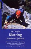 """""""Klatring - håndbok i fjellsport"""" av Jon Gangdal"""
