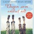 """""""Dagen som endret alt"""" av Catherine Ryan Hyde"""