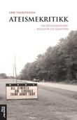 """""""Ateismekritikk - om reduksjonisme, religion og samfunn"""" av Erik Thorstensen"""