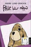 """""""Pelle blir rappa"""" av Endre Lund Eriksen"""