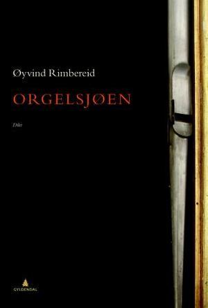 """Orgelsjøen - dikt"" av Øyvind Rimbereid"