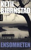 """""""Ensomheten - roman"""" av Ketil Bjørnstad"""