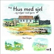 """""""Mal hus med sjel og miljøer med sjarm"""" av Kari Anzjøn"""