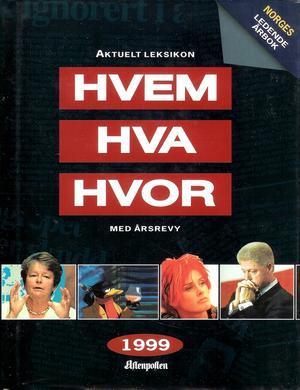 """""""Hvem hva hvor 1999 - Aftenposten aktuelle oppslagsbok"""" av Aftenposten"""