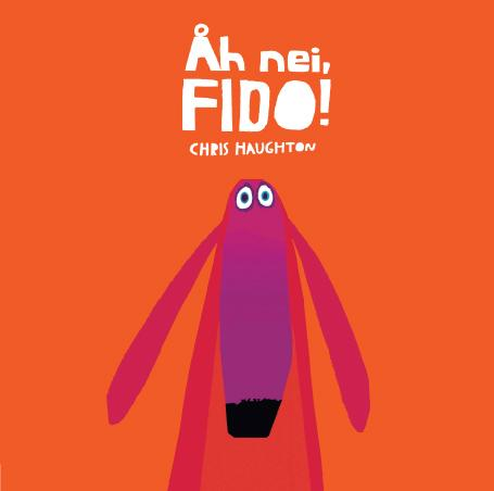 """Åh nei, Fido!"" av Chris Haughton"
