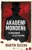 """""""Akademimordene - kriminalroman"""" av Martin Olczak"""