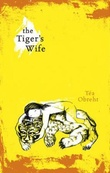 """The tiger's wife"" av Téa Obreht"