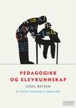 """""""Pedagogikk og elevkunnskap - en første innføring til læreryrket"""" av Sissel Østrem"""