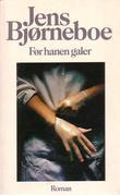 """""""Før hanen galer. Roman"""" av Jens BJØRNEBOE"""