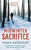 """Midwinter sacrifice"" av Mons Kallentoft"