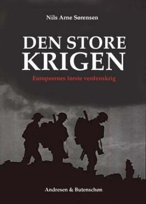 """""""Den store krigen"""" av Nils Arne Sørensen"""