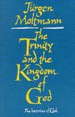 """Trinity and the Kingdom of God - The Doctrine of God"" av Jurgen Moltmann"