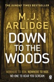 """Down to the woods"" av M.J. Arlidge"