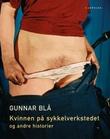 """""""Kvinnen på sykkelverkstedet og andre historier"""" av Gunnar Blå"""