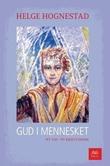 """""""Gud i mennesket - ny tid - ny kristendom"""" av Helge Hognestad"""