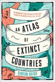 """Atlas of Extinct Countries"" av Gideon Defoe"