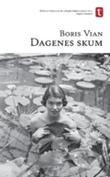 """""""Dagenes skum"""" av Boris Vian"""