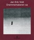 """""""Drømmemakeren sa"""" av Jan Erik Vold"""