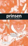 """""""Prinsen"""" av Denise Rudberg"""