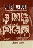 """""""Ut i all verden! - historien om syvendedags-adventistene"""" av C. Mervyn Maxwell"""
