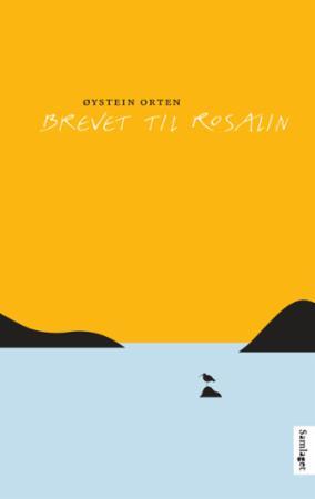 """""""Brevet til Rosalin"""" av Øystein Orten"""