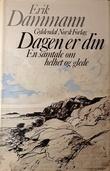 """""""Dagen er din - en samtale om helhet og glede"""" av Erik Dammann"""