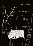 """""""Alt du er trengs her dikt"""" av Kristian Bergquist"""