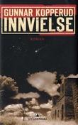 """""""Innvielse - roman"""" av Gunnar Kopperud"""