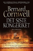 """""""Det siste kongeriket - roman"""" av Bernard Cornwell"""