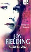"""""""Elsket til døde"""" av Joy Fielding"""